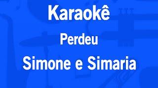 Karaokê Perdeu - Simone e Simaria