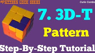LEARN PATTERN LOCK SERIES PART -7 -3D'T'  ||With Algorithm Rubik's Cube Pattern tutorial.