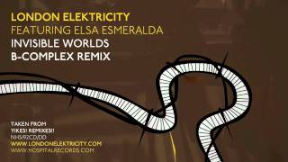 London Elektricity - Invisible Worlds - B Complex Remix Feat Elsa Esmeralda