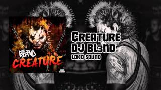 [Electro House] DJ BL3ND - Creature