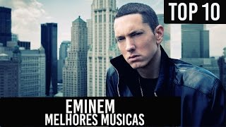 Top 10 - Melhores Músicas Eminem Best Songs Eminem   HD