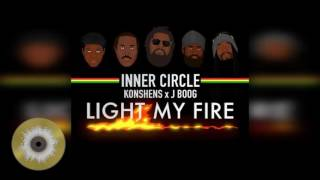 Inner Circle - Light My Fire ft. Konshens & J Boog