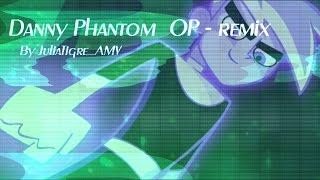 Danny Phantom OP - R E M I X