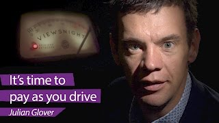 Julian Glover: It's time to pay as you drive – Viewsnight