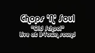Chops 'n' Soul - Old School [live performance in studio]