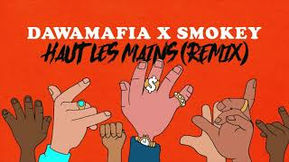 DawaMafia Ft. Smokey - Haut Les Mains (Lil Pump - Gucci Gang Remix)
