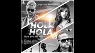 Hola Hola- Juno ft. Cheka prod. by keko music