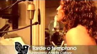 Tarde o Temprano  Original song by Araceli Collazo and Paloma Negra