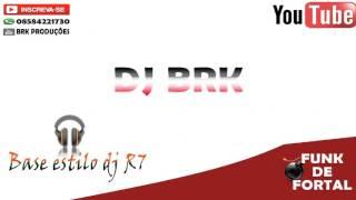 Base De Funk Estilo Dj R7 (DJ BRK) Lançamento 2016