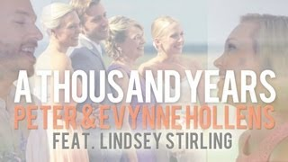 Thousand Years (Christina Perri) - Lindsey Stirling & Peter Hollens & Evynne Hollens