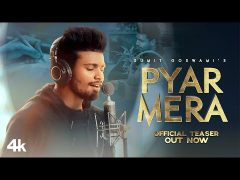 Song Teaser: Pyar Mera | Sumit Goswami | Sahil | Anishh |  Releasing On 7 JULY 2021
