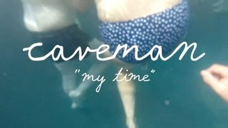 Caveman - My Time (Welcome Campers)