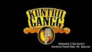 Welcome 2 Da Kuntrii  Karolina Fiend Feat  Mr Bounce
