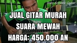 Jeasy Acoustic Guitar Review Sound GITAR MURAH SUARA MEWAH
