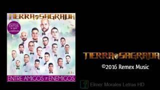 Banda Tierra Sagrada - Te Prefiero Hablar Derecho - Letra HD Estreno 2016