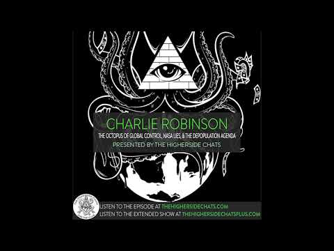 Charlie Robinson | The Octopus Of Global Control, NASA Lies, & The Depopulation Agenda