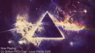 DJ Gollum feat. DJ Cap – Loud (Radio Edit)