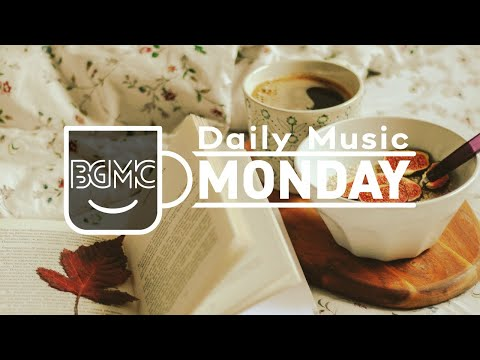 MONDAY MUSIC: Happy Mood November Jazz - Morning Jazz & Bossa Nova for Good Mood, Positive, Rest