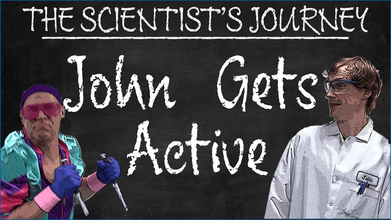 John Gets Active