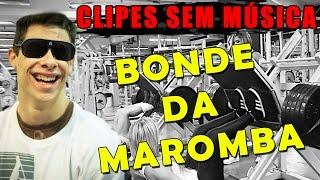 Clipes Sem Música: Bonde da Maromba  (+ Leitura Labial)