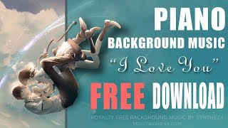 """FREE DOWNLOAD / """"I LOVE YOU"""" / Free Romantic Background Music / No Copyright music by Synthezx"""