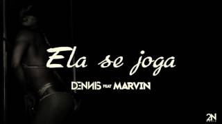 Dennis Feat. Mc Marvin - Ela Se Joga (Áudio CD)