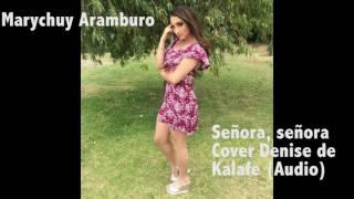 MARYCHUY ARAMBURO Señora, Señora Denise de Kalafe Cover (AUDIO)