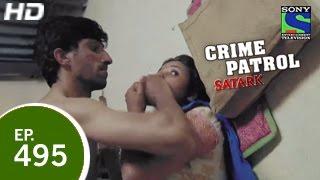 Crime Patrol - क्राइम पेट्रोल सतर्क - Episode 495 - 17th April 2015 width=
