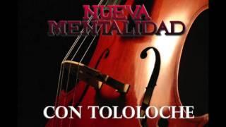 Nueva Mentalidad- Tumba Sin Cruz (Canciones 2016)(Con Tololoche)