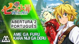 Nanatsu no Taizai 2 - Abertura 2 em Português - Ame Ga Furu Kara Niji Ga Deru