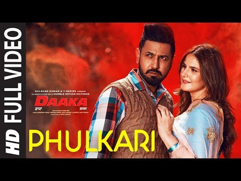 Phulkari Full Video | Daaka | Gippy Grewal, Zareen Khan | Payal Dev | Shah & Shah