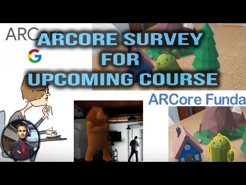 I am making an ARCore Course for You and I'd Love Your Input!