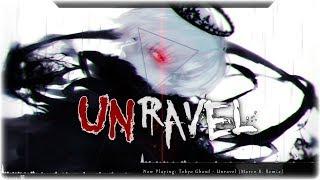 Nightcore - Unravel (Remix)