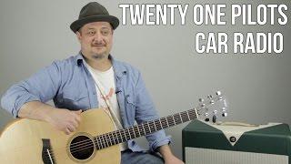 "Twenty One Pilots ""Car Radio"" Guitar Lesson - Easy Acoustic Songs"
