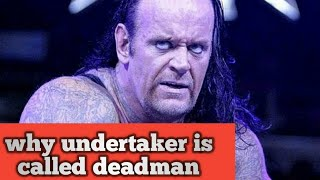 WHY UNDERTAKER IS CALLED DEADMAN