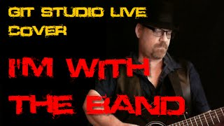 """Git Studio Live ep5- Dec-11-2015 (""""I'm With The Band"""" Cover)"""