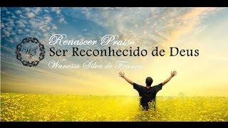 Ser Reconhecido de Deus - Renascer Praise - Wanessa S. França