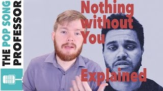 Nothing Without You - The Weeknd | Song Lyrics Meaning Explanation