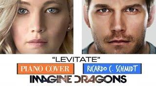 Levitate - Imagine Dragons (Movie Passengers) | Piano Cover Ricardo C. Schmidt