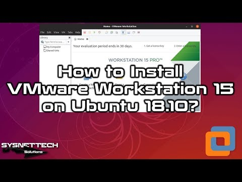 How to Install VMware Workstation 15 Pro on Ubuntu 18.10/19.04