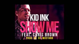 Kid Ink - Show Me CLEAN VERSION