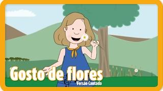 Gosto de flores | Canções Infantis