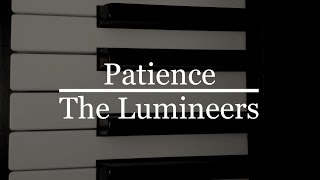 Patience - The Lumineers Piano Cover