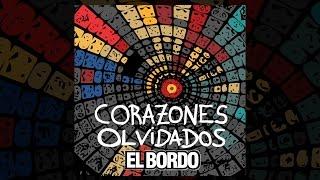 El Bordo - Corazones olvidados (video oficial)