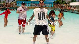 Chris Brown Pills and Automobiles