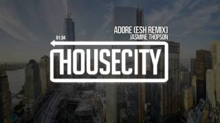 Jasmine Thompson - Adore (ESH Remix)