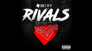 Big Wy - Rivals | Freestyle