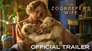THE ZOOKEEPER'S WIFE - Official Trailer [HD] - In Theaters March 2017 width=