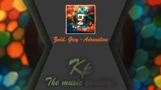 Kp(TME)Zedd, Grey -  Adrenaline