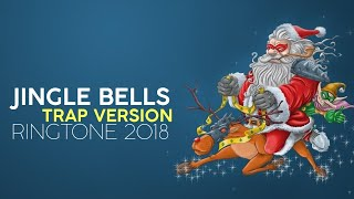 Jingle Bells Trap Remix  (Christmas) Ringtone 2018 | Download Now [ Link] | Royal Media